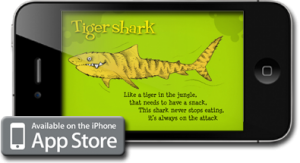 Shaun Tomson - Apple iPhone application & Apple iPad application - While learning all about elephant seals, killer whales, and tiger sharks (oh my!), kids are sure to be delighted by the entertaining and educational rhymes, beautifully illustrated graphics, and realistic sound effects.